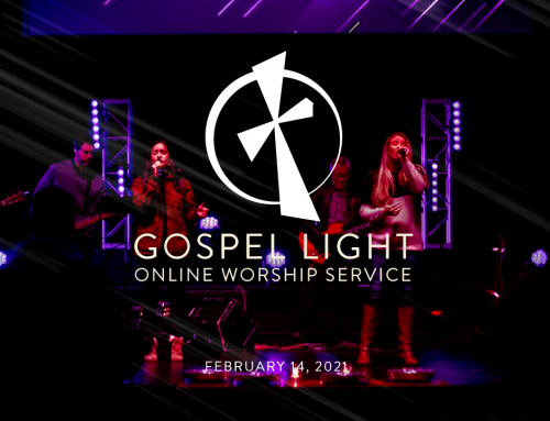 Gospel Light Online – February 14, 2021