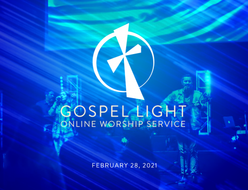 Gospel Light Online – February 28, 2021