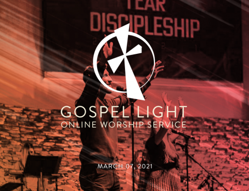 Gospel Light Online – March 7, 2021