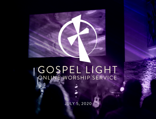 Gospel Light Online – July 5, 2020