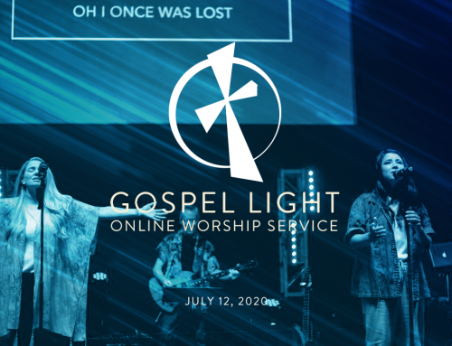 Gospel Light Online – July 12, 2020