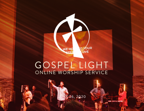 Gospel Light Online – July 26, 2020