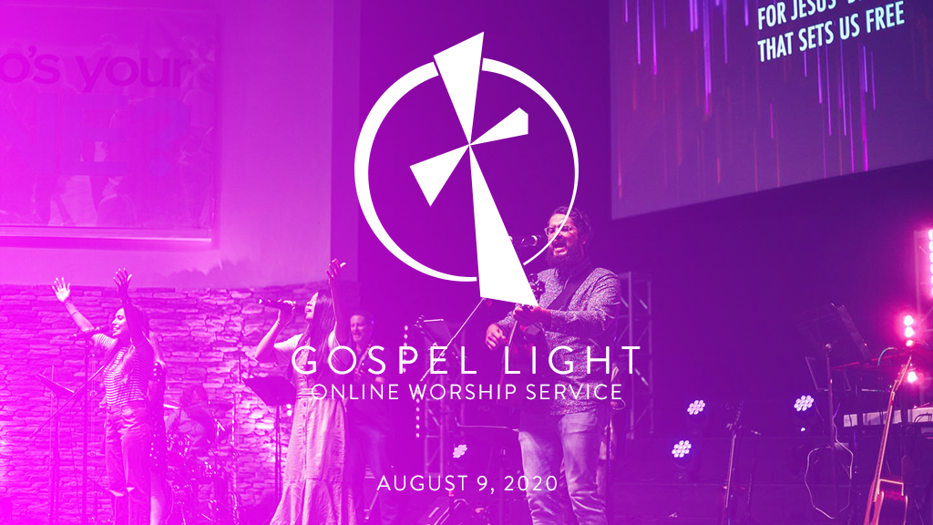 Gospel Light Online – August 9, 2020