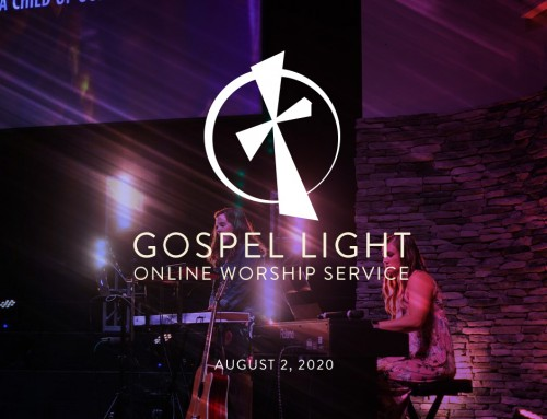 Gospel  Light Online- August 2,  2020