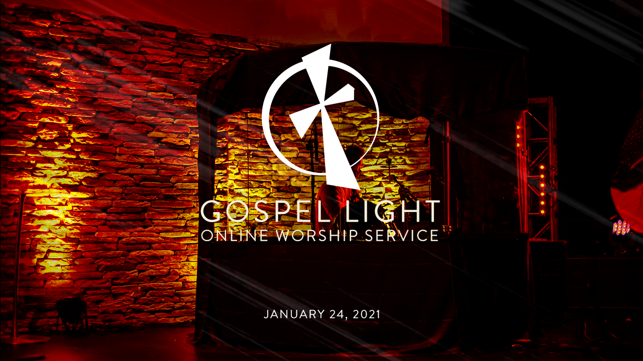 Gospel Light Online – January 24, 2021