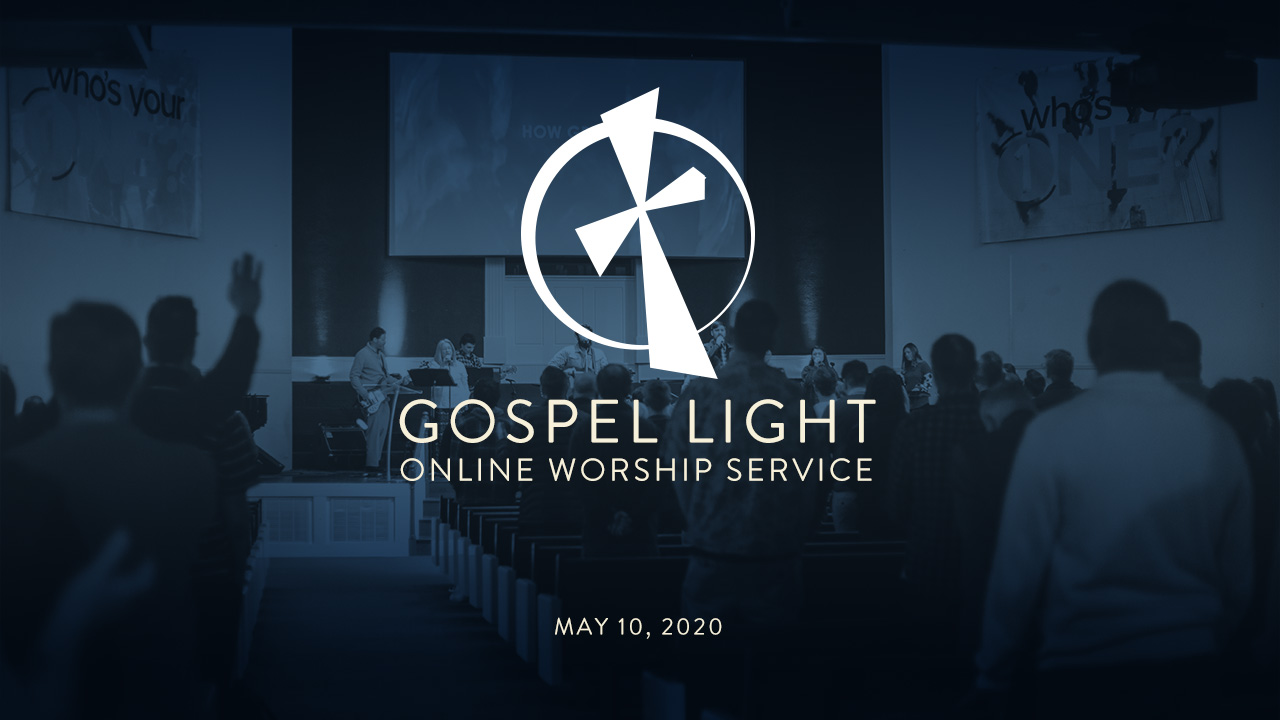 Online Worship Service – May 10, 2020