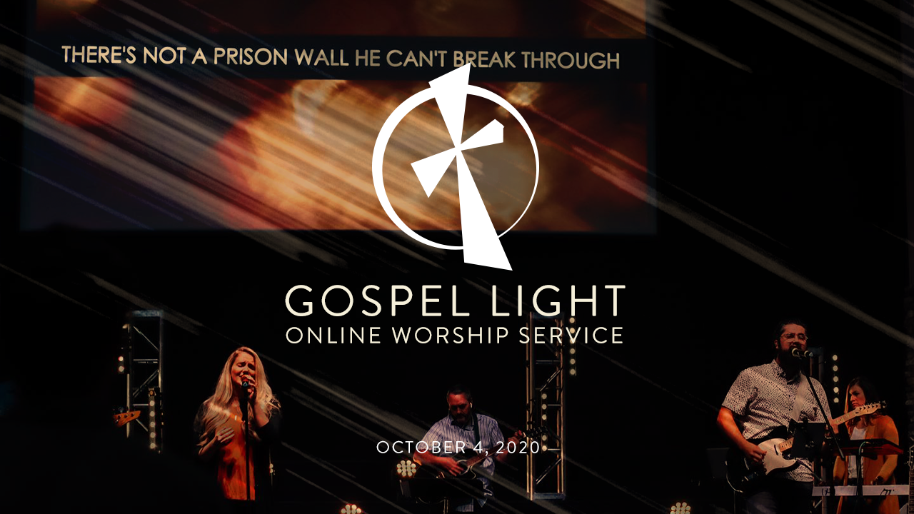 Gospel Light Online –  October 4, 2020