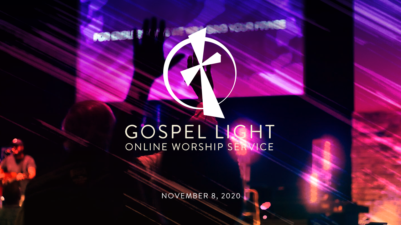 Gospel Light Online- November 8, 2020