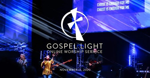 Gospel Light Online – November 15, 2020