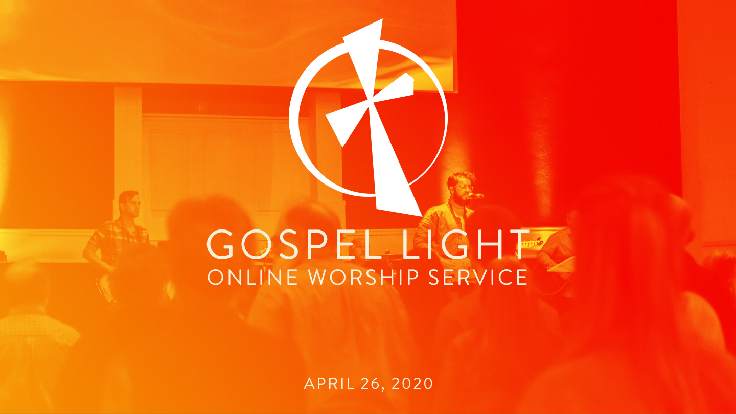 Online Worship Service – April 26, 2020