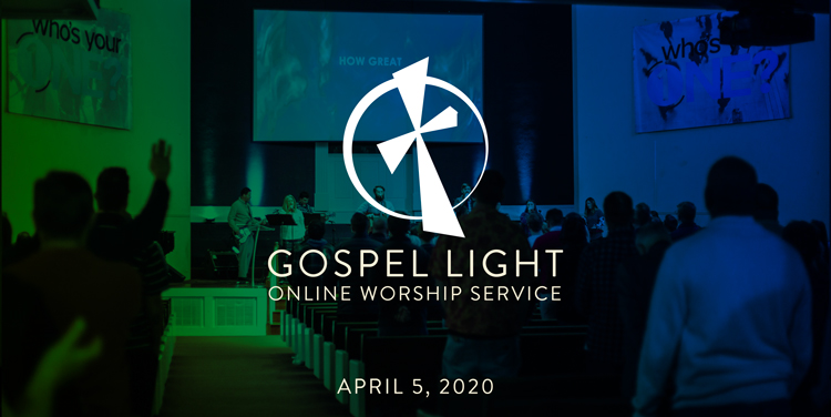 Online Worship Service – April 5, 2020