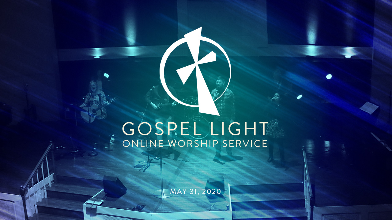 Online Worship Service – May 31, 2020