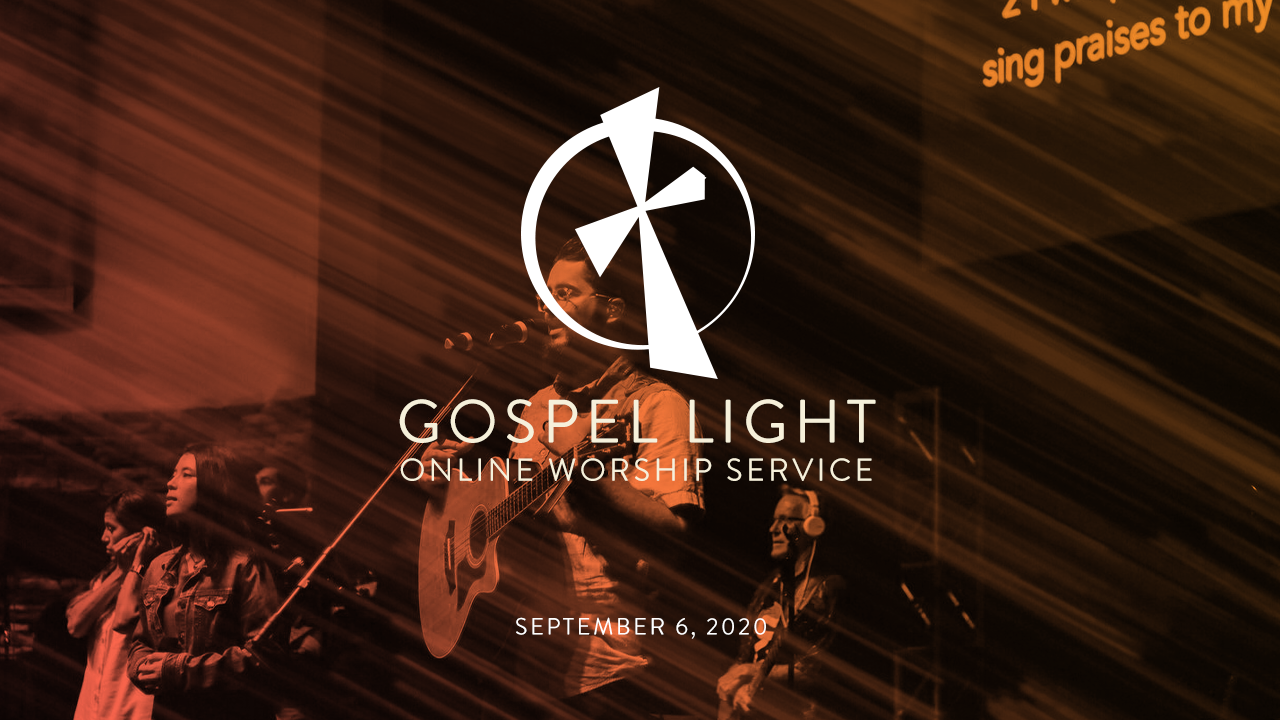 Gospel Light Online – September 6, 2020