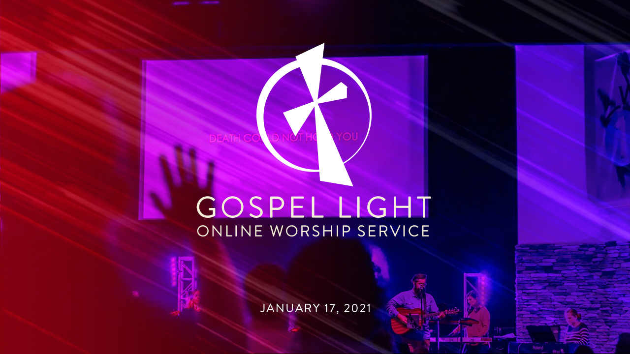 Gospel Light Online – January 17, 2020