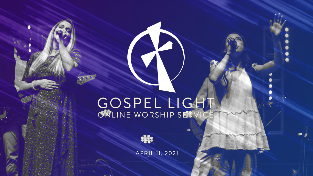 Gospel Light Online – April 11, 2021