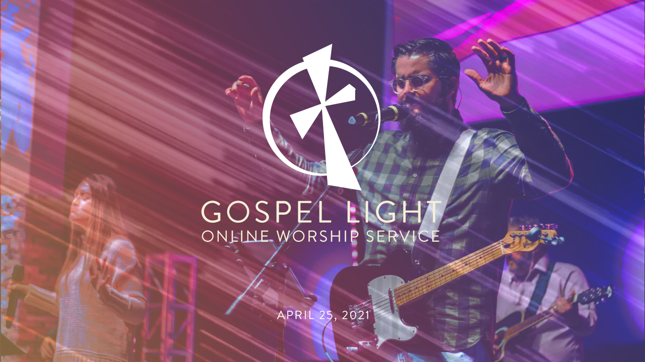 Gospel Light Online –  April 25, 2021