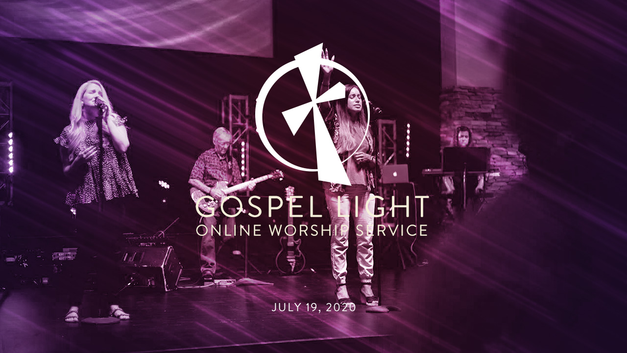 Gospel Light Online- July 19, 2020