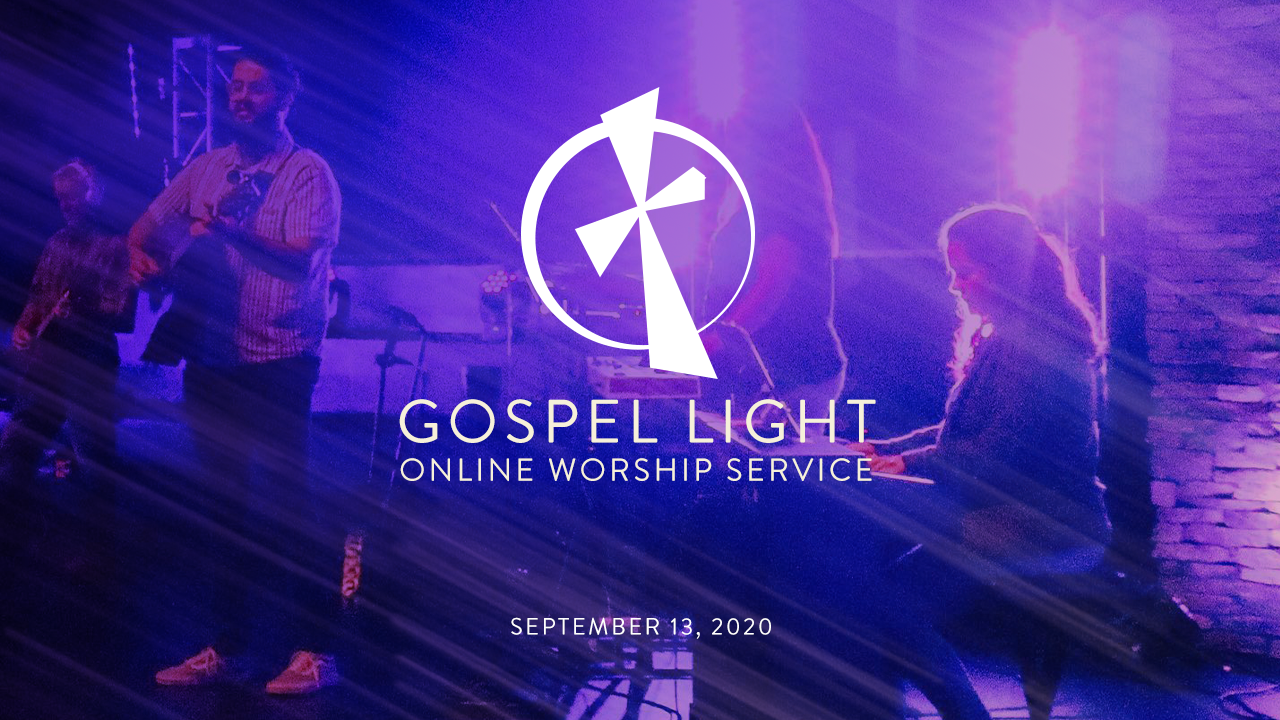 Gospel Light Online – September 13, 2020