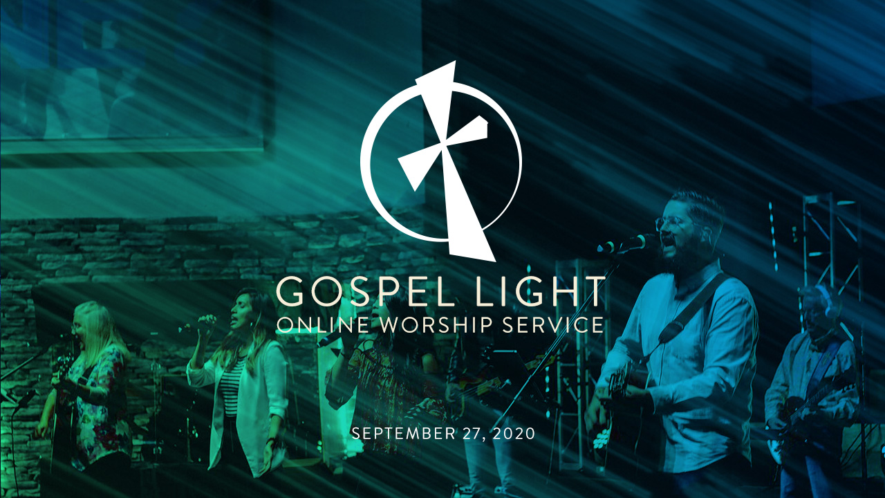 Gospel Light Online – September 27, 2020