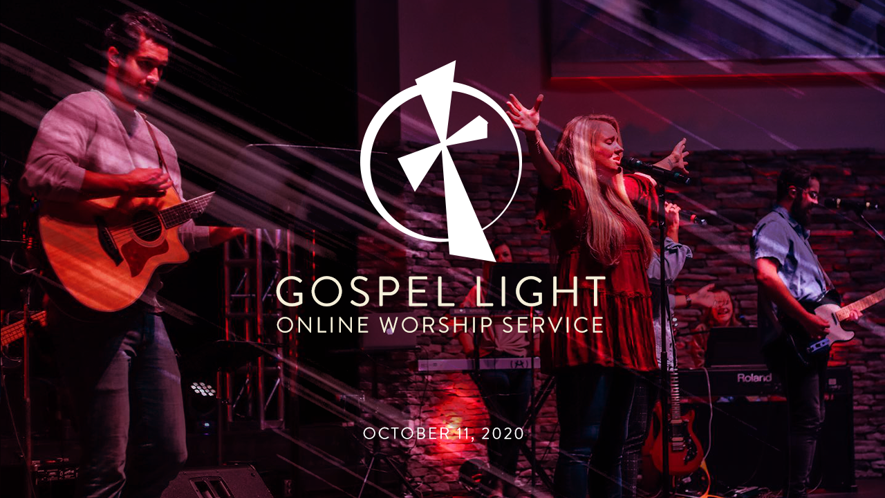 Gospel Light Online – October 11, 2020